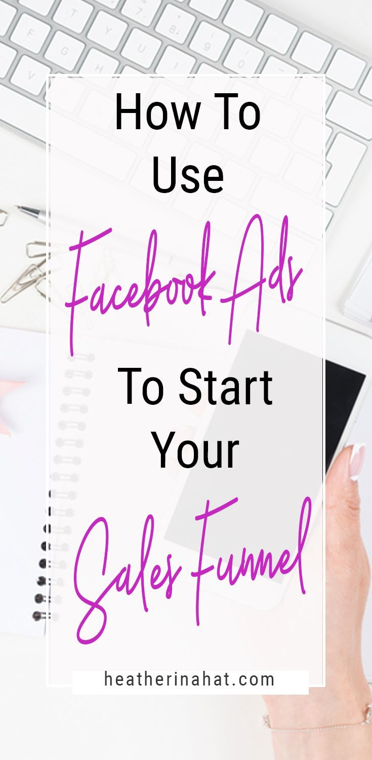 How to use Facebook Ads to Start a Sales Funnel #blogging #facebookmarketing