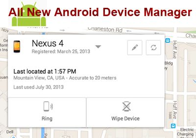 All New Android Device Manager from Google for helping in finding their lost mobile devices Finally the all new Android Device Manager from Google is here with the tech giant announcing its launch today in a press release!