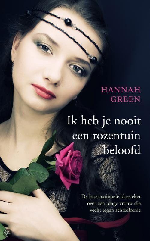 Ik heb je nooit een rozentuin beloofd: semi-autobiografische roman over een schizofreen meisje (Deborah) juni-juli 2014