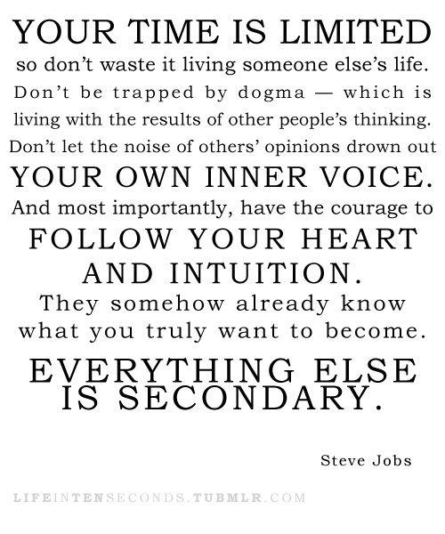 from Steve JobsTime, Inspiration, Amazing Quotes, Job Wordstoinspir, Inner Voice, Steve Jobs, Living, Steve Job Quotes, Favourite Quotes