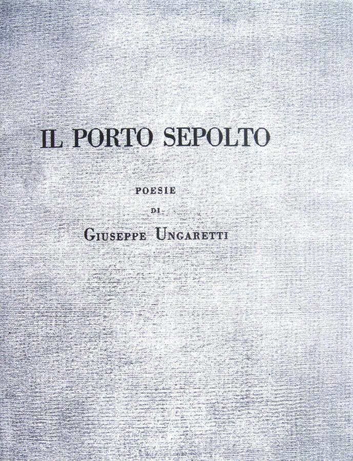 GIUSEPPE UNGARETTI, Il porto sepolto, 1916