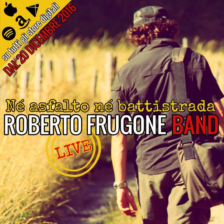Né asfalto né battistrada;: vi presento il nuovo album live della Roberto Frugone Band