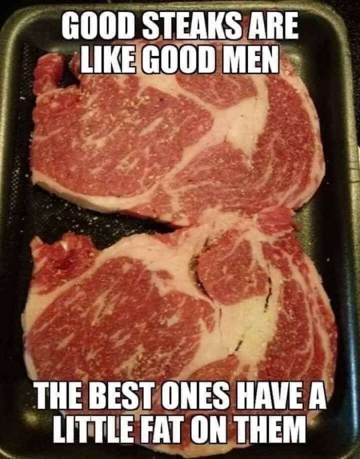 Some Of The Best Funny Memes And Quotes For Guys Best Steak Steaks Quotes Steak
