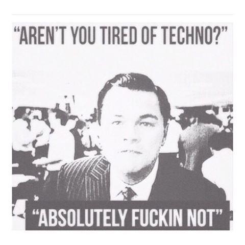 Absolutely fuckin not!!! #tech #techno #rave #technoallday #technomusic