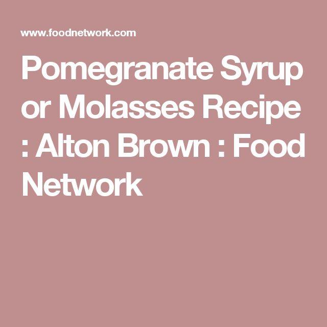 Pomegranate Syrup or Molasses Recipe : Alton Brown : Food Network