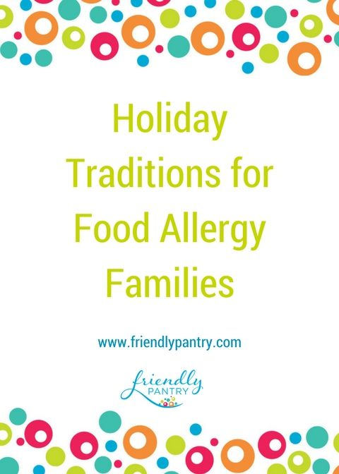 Are you looking for meaningful holiday traditions that are safe for your food allergy child?  Or maybe you want something a little less intensive than Elf On A Shelf?  Go to www.friendlypantry.com to read this post.