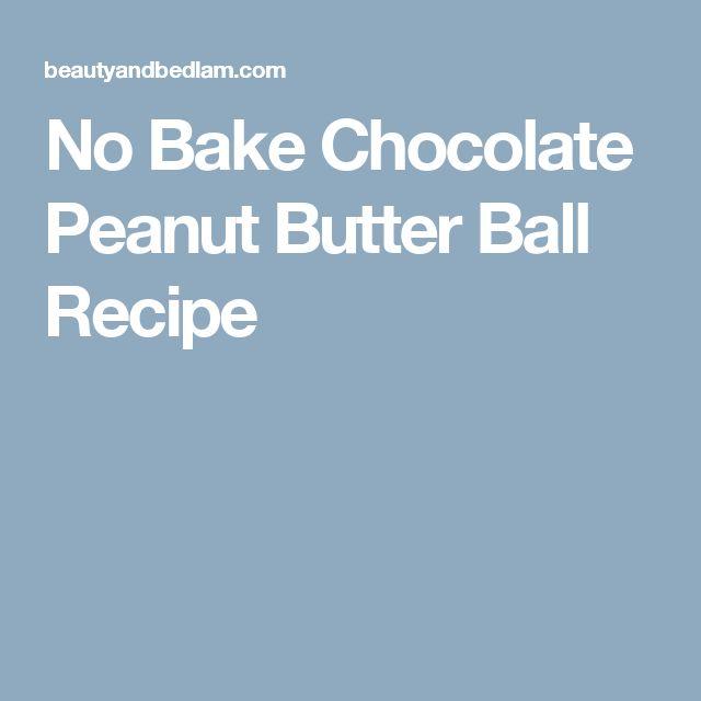 No Bake Chocolate Peanut Butter Ball Recipe