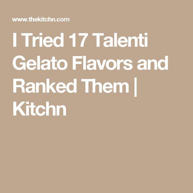I Tried 17 Talenti Gelato Flavors and Ranked Them | Kitchn