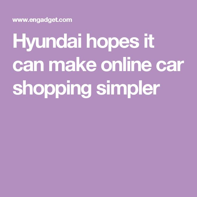 Hyundai hopes it can make online car shopping simpler