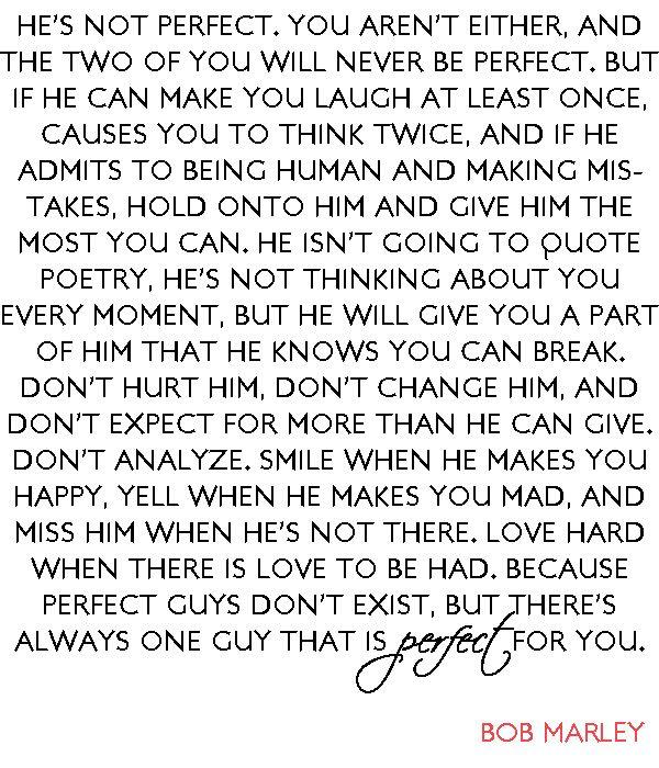 <3 bob marley: Quotes Marley, Love My Husband, Perfect Guy, Bobs Marley3, My Man, Bob Marley, Not Perfect, Wise Words, Fairies Tales