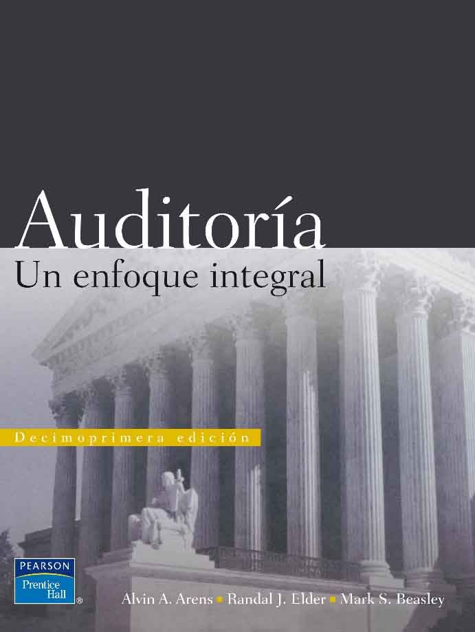 AUDITORÍA. UN ENFOQUE INTEGRAL 11ED Autor: Alvin A. Arens ...
