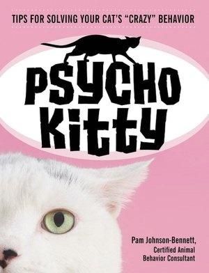 """Psycho Kitty: Understanding Your Cat's """"Crazy"""" Behavior"""