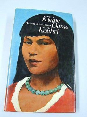 Kleine Dame Kolibri : Roman e. India. Charlotte Gellert-Thomae. [Ill. vo 3172827