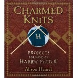 Charmed Knits: Projects for Fans of Harry Potter (Paperback)By Alison Hansel