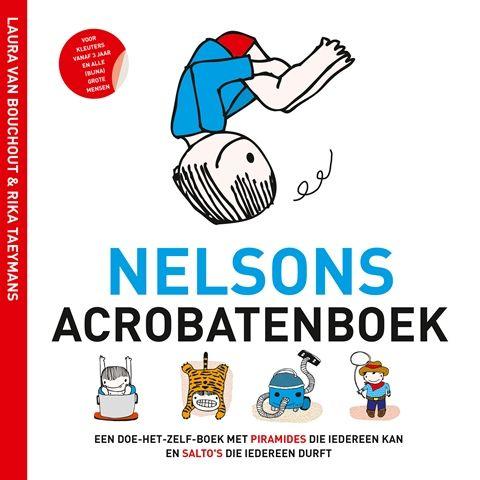 Nelsons acrobatenboek : een doe-het-zelf-boek met piramides die iedereen kan en salto's die iedereen durft -  Taeymans, Rika -  plaats 471.47