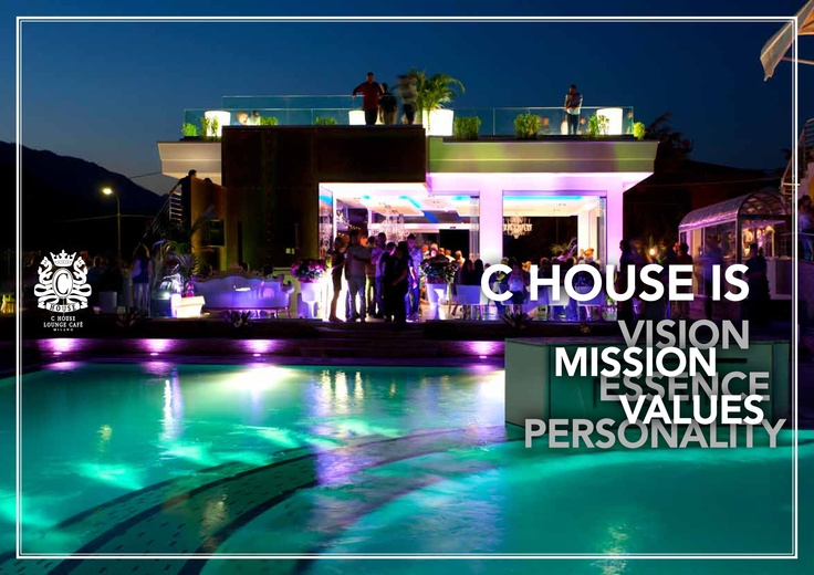 C House is Vision, Mission, Essence, Values, Personality...