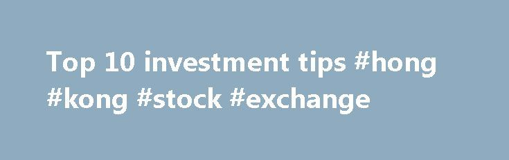 "Top 10 investment tips #hong #kong #stock #exchange http://stock.remmont.com/top-10-investment-tips-hong-kong-stock-exchange/  medianet_width = ""300"";   medianet_height = ""600"";   medianet_crid = ""926360737"";   medianet_versionId = ""111299"";   (function() {       var isSSL = 'https:' == document.location.protocol;       var mnSrc = (isSSL ? 'https:' : 'http:') + '//contextual.media.net/nmedianet.js?cid=8CUFDP85S' + (isSSL ? '&https=1' : '');       document.write('');   })();Top 10 investment…"