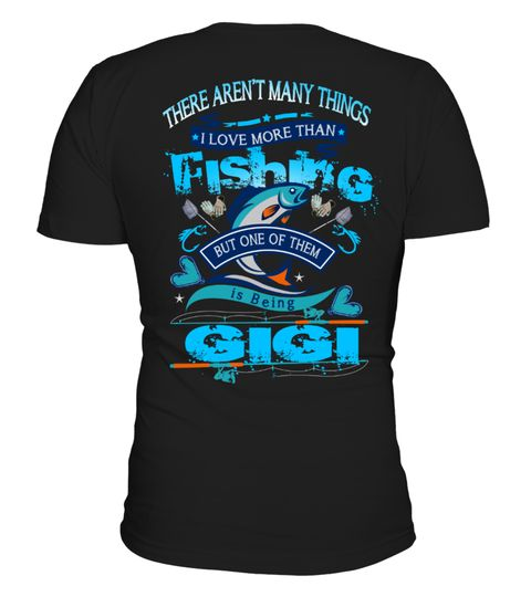 """# Fishing GIGI T shirt-Limited Edition! .              **** Fishing GIGI T shirt-Limited Edition!****PAPA • DAD • GRANDPA • DADDY • POPPY • UNCLE • MOMMY • MIMI • GIGI • NANA • GRAMMY • GRANDMA • ALL OTHERS                    ▶ ▶ ▶ More Fishing Splash  Are You Proud Being Fishing GIGI? Of Course You Are! Then This Beautiful Fishing T shirt Saying """"There Aren't Many Things I Love More Than FISHING, But One Of Them Is Being GIGI"""" is Perfect For You!Wear This…"""