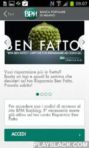 BPM Ben Fatto  Android App - playslack.com , BPM Ben Fatto è l'innovativa applicazione di Banca Popolare di Milano che ti permette di risparmiare con un solo gesto, ovunque ti trovi e in qualunque momento, semplicemente schiacciando un bottone.Hai speso meno del previsto facendo shopping o hai rinunciato ad un caffè al bar? Puoi mettere da parte in un istante la somma risparmiata, basta un tap!Scarica l'app e configura il tuo bottone, scegliendo la somma che vuoi trasferire ad ogni tap…