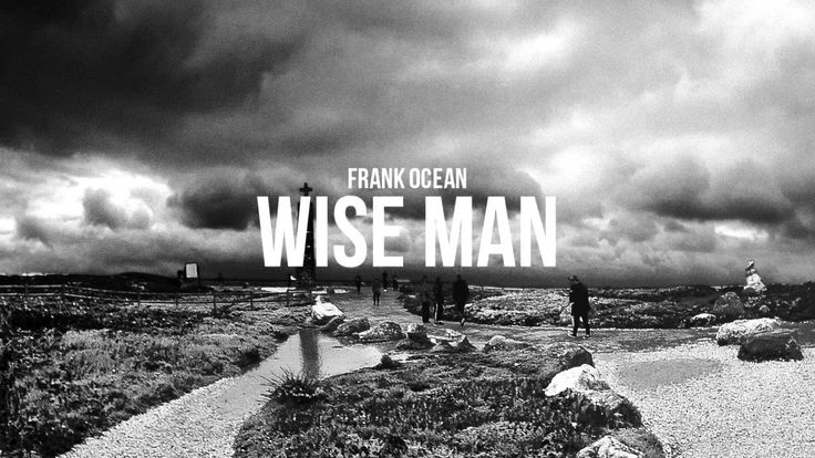 Frank Ocean - Wise Man  (instrumentally and lyrically gold)