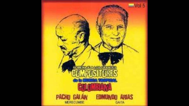 Pacho Galan (Merecumbe) y Edmundo Arias (Gaita)