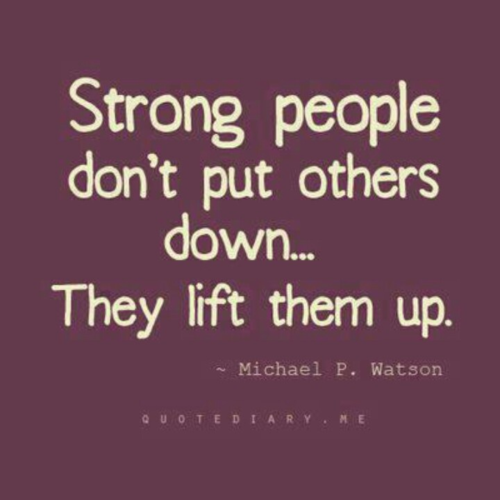 ♡it is easy to lift others up as long as others aren't knocking them down.