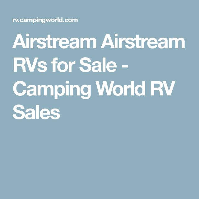 Airstream Airstream RVs for Sale - Camping World RV Sales
