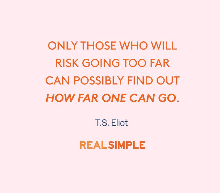 Inspiring words from T.S. Eliot.