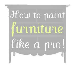 how to paint furniture like a pro more. Black Bedroom Furniture Sets. Home Design Ideas