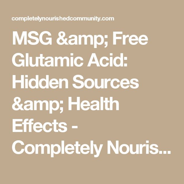 MSG & Free Glutamic Acid: Hidden Sources & Health Effects - Completely Nourished