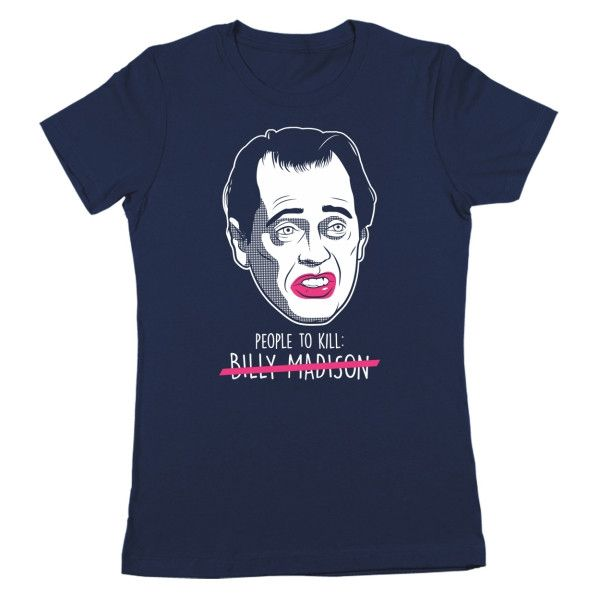 People To Kill Billy Madison Women's Jr Fit T-Shirt