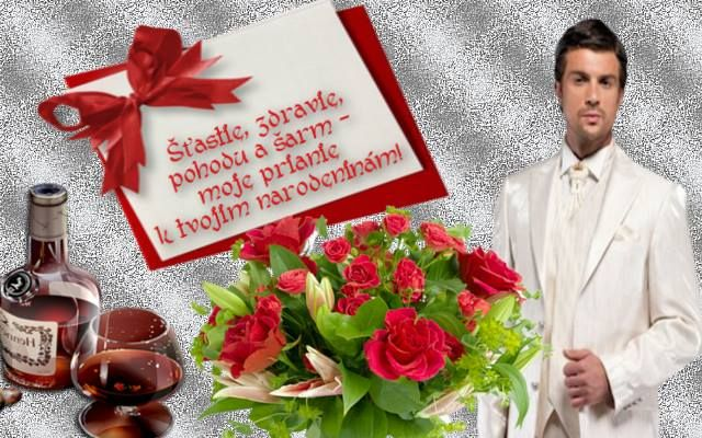 Šťastie, zdravie, pohodu a šarm - moje prianie k tvojim narodeninám!