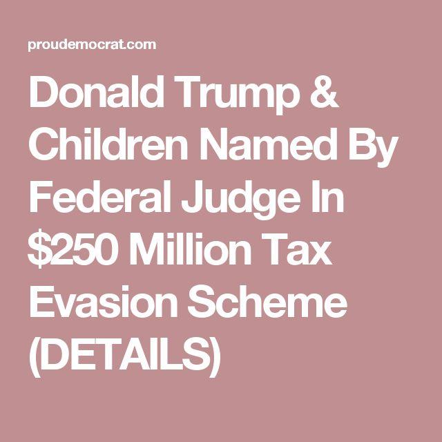 Donald Trump & Children Named By Federal Judge In $250 Million Tax Evasion Scheme (DETAILS)