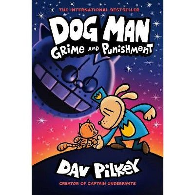 Dog Man 9 Grime And Punishment By Dav Pilkey Hardcover Dog Man Book Captain Underpants Captain Underpants Series