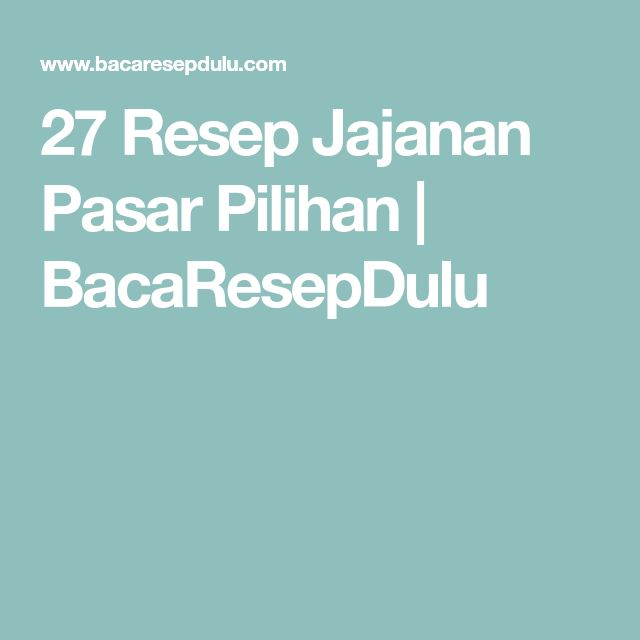 27 Resep Jajanan Pasar Pilihan   BacaResepDulu