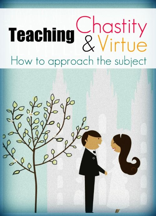 Teaching Chastity and Virtue: Every parent and teacher needs to read this.  Very insightful!