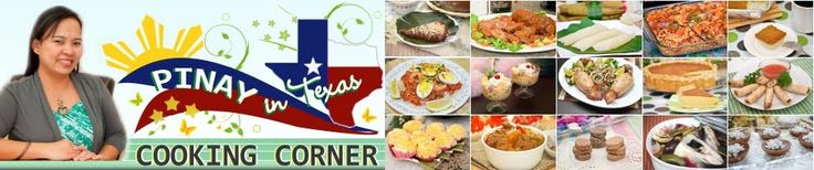 Pinay In Texas Cooking Corner: Authentic Filipino Recipes, atbp.>>>>let the Filipino cooking commence!!!!