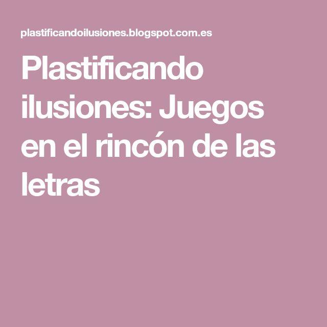 Plastificando ilusiones: Juegos en el rincón de las letras