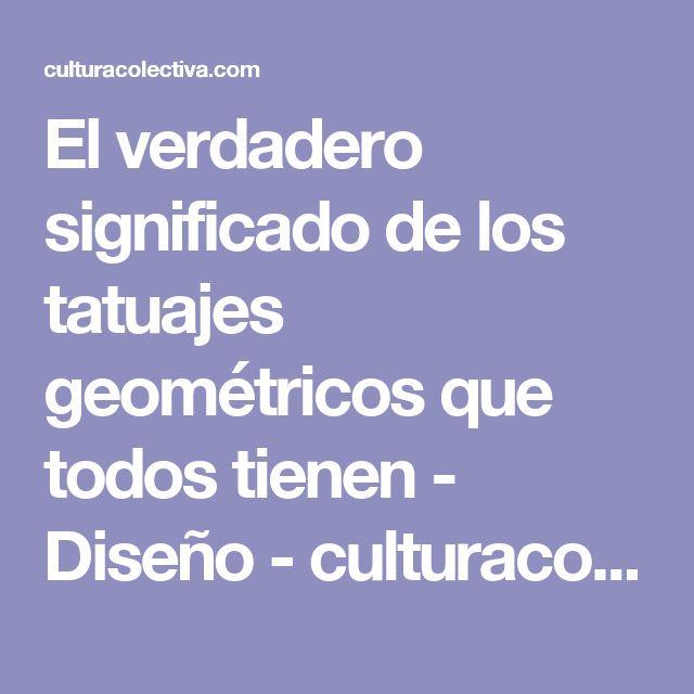 El verdadero significado de los tatuajes geométricos que todos tienen - Diseño - culturacolectiva.com