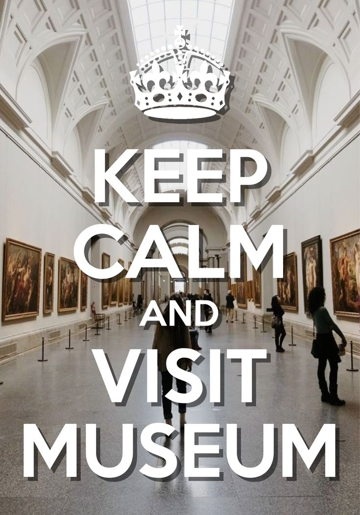 keep calm and visit museum / Created with Keep Calm and Carry On for iOS #keepcalm #museum