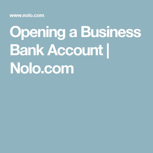 Opening a Business Bank Account | Nolo.com