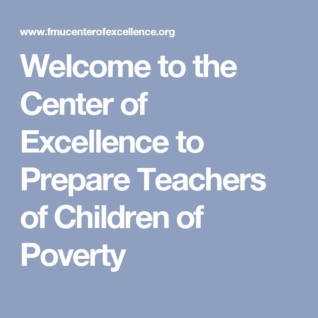 Welcome to the Center of Excellence to Prepare Teachers of Children of Poverty