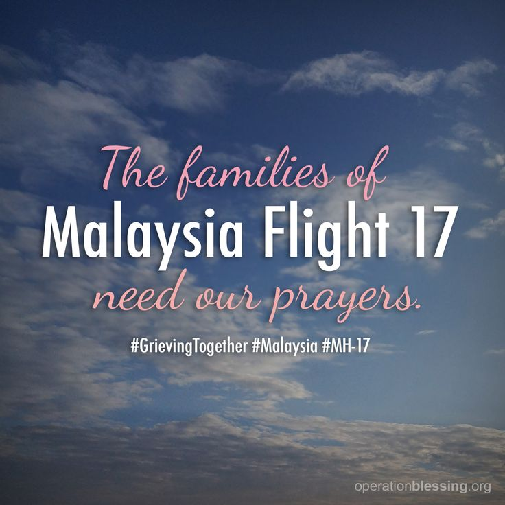 Please join us in praying for the families involved in today's Malaysia Airlines Flight 17 crash in Ukraine. May God give them strength and comfort in the midst of such tragedy.   #GrievingTogether #Malaysia #MH-17 #OperationBlessing