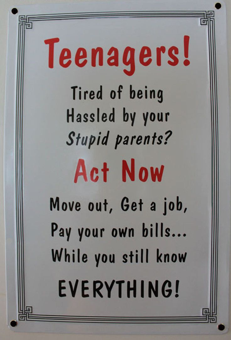 Teenagers Act Now Sign Hassled Parents Move Out Get Job Man Cave Humor Kids. 42 best Funny Signs images on Pinterest   Funny signs  Hand