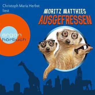 Ausgefressen (Gekürzte Fassung) von Moritz Matthies im Microsoft Store entdecken