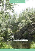 Simo Skinnari: Elämänkoulu: Oppimaan oppimisesta kasvamaan kasvamiseen, PS-kustannus, 2008