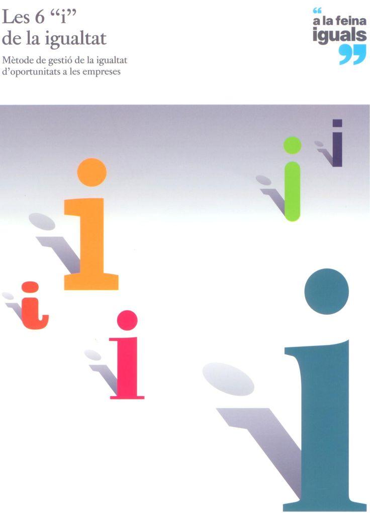"""Les 6 """"i"""" de la igualtat : mètode de gestió de la igualtat d'oportunitats a les empreses"""