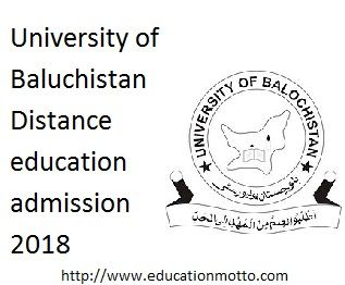 University of Balochistan Distance Education Admission 2018 Application Deadline, Description of the admission of UoB, Eligibility criteria of Uob Admission, Introduction of UoB, Method of Applying, UoB Distance Education Admission 2018,