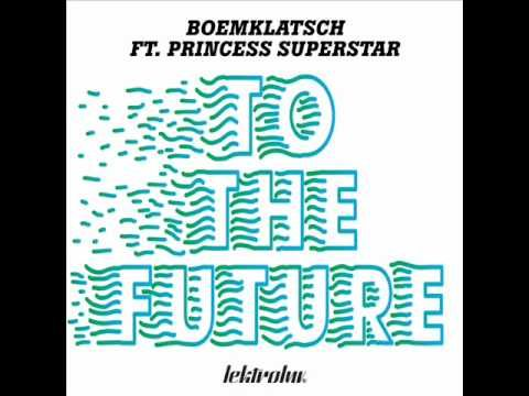 Boemklatsch feat. Princess Superstar - To The Future (Sharam Jey Remix) #plur #np #electro