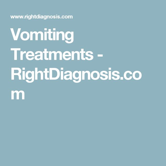 Vomiting Treatments - RightDiagnosis.com